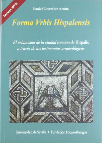 Descargar Libro Forma Urbis Hispalensis.: El Urbanismo De La Ciudad Romana De Hispalis A Través De Los Testimonios Arqueológicos Daniel González Acuña