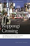 img - for Roppongi Crossing: The Demise of a Tokyo Nightclub District and the Reshaping of a Global City (Geographies of Justice and Social Transformation Ser.) book / textbook / text book