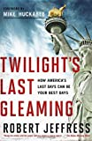 Twilight's Last Gleaming, Robert Jeffress, 1936034581