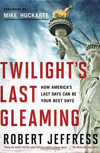Price comparison product image Twilight's Last Gleaming: How America's Last Days Can Be Your Best Days