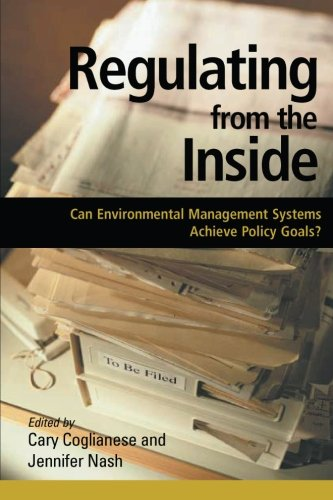 Read Online Regulating from the Inside: Can Environmental Management Systems Achieve Policy Goals (Resources for the Future) PDF