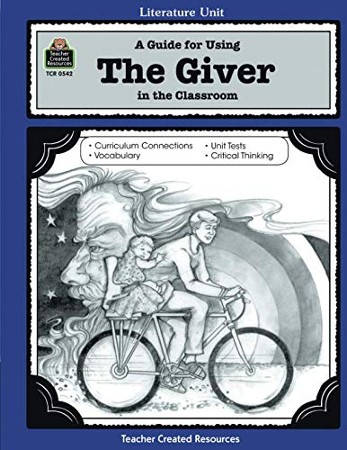 Teacher Created Resources Literature Units - A Guide for Using The Giver in the Classroom (Literature Units)