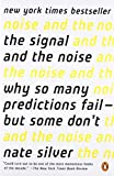 img - for The Signal and the Noise: Why So Many Predictions Fail--but Some Don't book / textbook / text book