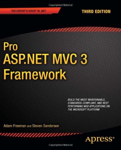 Pro ASP.NET MVC 3 Framework, 3rd Edition by Adam Freeman , Steven Sanderson, Publisher : Apress