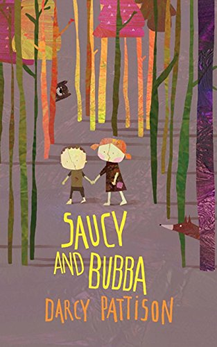 Saucy and Bubba: A Hansel and Gretel Tale (Growing Up With An Alcoholic Father Story)