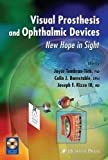 img - for Visual Prosthesis and Ophthalmic Devices: New Hope in Sight [With CD-ROM] (Ophthalmology Research) (2007-07-27) book / textbook / text book