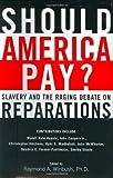 Should America Pay?, Raymond A. Winbush, 0060083107