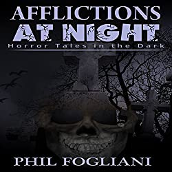 Afflictions at Night: Horror Tales in the Dark