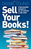 Sell More Books!, Debbie Young, 1906236348