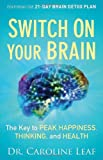 Switch on Your Brain, Caroline Leaf, 0801015707