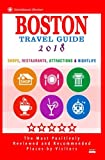 Boston Travel Guide 2018: Shops, Restaurants, Attractions, Entertainment and Nightlife in Boston, Massachusetts (City Travel Guide 2018)