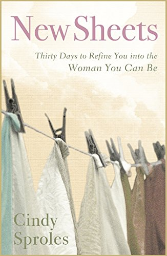 Book: New Sheets - 30 Days to Refine You into the Woman You Can Be by Cindy K. Sproles