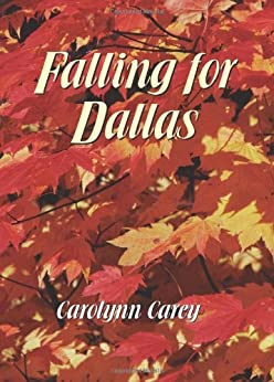 Falling for Dallas (The Barbourville Series Book 2) by [Carey, Carolynn]