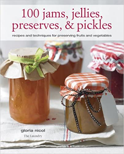 100 jams jellies preserves pickles recipes and download pdf 100 jams jellies preserves pickles recipes and download pdf or read online forumfinder