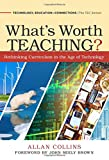 What's Worth Teaching?: Rethinking Curriculum in the Age of Technology (Technology, Education--Connections (The TEC Series))