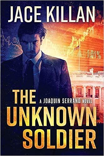 Amazon.com: The Unknown Soldier: a Joaquin Serrano Novel ...