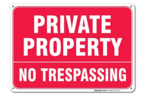 Private Property Sign, No Trespassing Sign, 10 X 7 10x7 Rust Free .40 Aluminum, UV Printed, Easy to Mount Weather Resistant Long Lasting Ink Made in USA by SIGO SIGNS