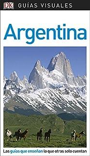 Guía Visual Argentina: Las guías que enseñan lo que otras solo cuentan (GUIAS VISUALES