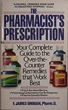 The Pharmacist's Prescription, F. James Grogan, 0380705508