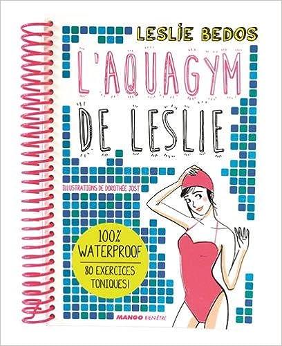 Lire L'Aquagym de Leslie - 100 % waterproof ! pdf
