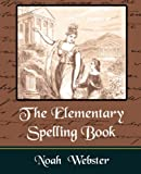 The Elementary Spelling Book, Noah Webster, 1594625646