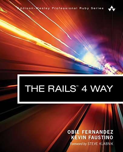 The Rails 4 Way (3rd Edition) (Addison-Wesley Professional Ruby)