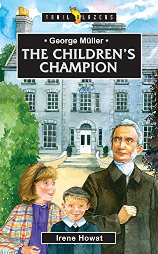George Müller: The Children's Champion (Trail Blazers)