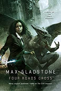 Four Roads Cross: A Novel of the Craft Sequence by [Gladstone, Max]