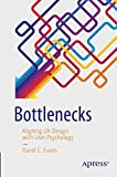 Bottlenecks: Aligning UX Design with User Psychology
