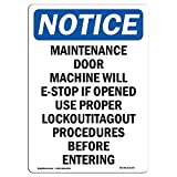 OSHA Notice Sign - Maintenance Door Machine Will | Choose from: Aluminum, Rigid Plastic or Vinyl Label Decal | Protect Your Business, Construction Site, Warehouse | Made in The USA