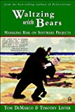 img - for Waltzing with Bears: Managing Risk on Software Projects (Dorset House eBooks) book / textbook / text book