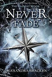 Never Fade (Darkest Minds) by Bracken, Alexandra (2013) Hardcover