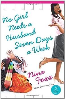 No Girl Needs a Husband Seven Days a Week by [Foxx, Nina]