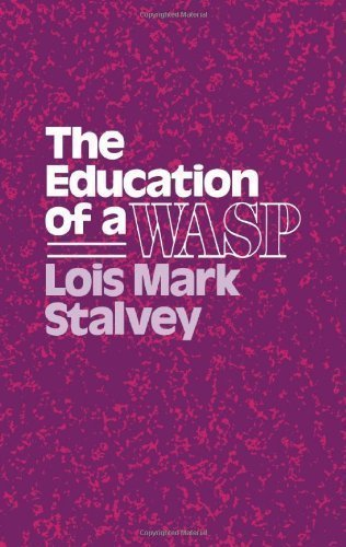 The Education of a WASP (Wisconsin Studies in Autobiography) by Stalvey, Lois M. published by University of Wisconsin Press (1989)