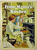 From Mama's Kitchen, Catharine P. Smith, 0895426412