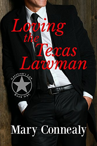 Loving the Texas Lawman: A Texas Lawman Romantic Suspense (Garrison