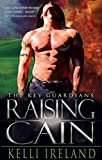 Raising Cain: Alpha Shifter PNR Romance (The Key Guardians Book 1)