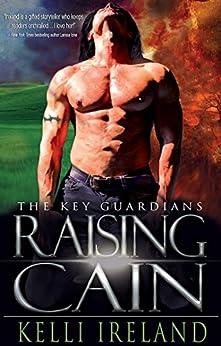 Raising Cain (The Key Guardians Book 1) by [Ireland, Kelli]