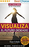 Auto Coaching - Visualiza el futuro deseado: Incluye AUDIOLIBRO! - Reconécta y potencia tu Creatividad, la Visualizacion Creativa y la Intuición