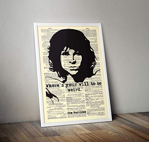 Jim Morrison Portrait - Jim Morrison Portrait - Quote - Where's Your Will to be Weird. - 8x11 Vintage Dictionary Art Print