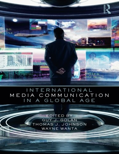 International Media Communication in a Global Age (Routledge Communication Series)