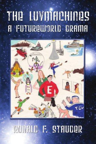 The Luvmachines: A Futureworld Drama