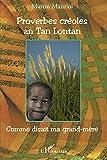 Proverbes créoles an Tan Lontan : Kon gran manman mwen té ka di/Comme disait ma grand-mère