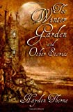 The Winter Garden and Other Stories, Hayden Thorne, 147505727X