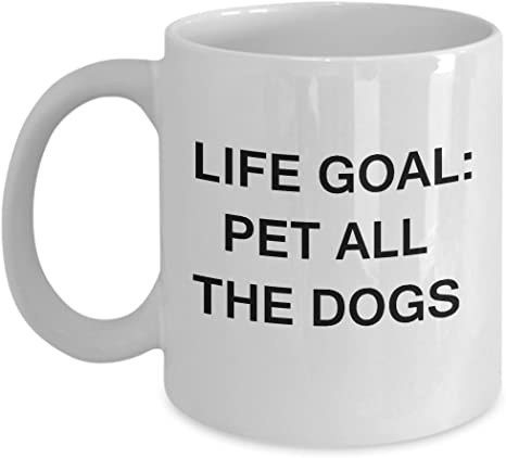 com dog quotes mugs gifts for dog lovers life goal pet