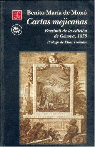Cartas Mejicanas Facsimil de La Edicion de Genova, 1839 ...