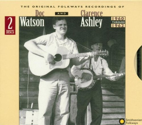Clarence Ashley And Doc Watson: The Original Folkways Recordings, 1960-1962 [2-CD Set] by Smithsonian Folkways