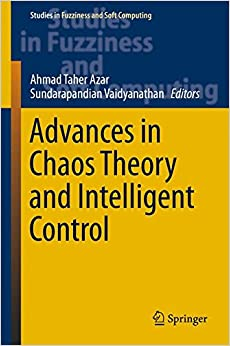 Advances in Chaos Theory and Intelligent Control (Studies in Fuzziness and Soft Computing)