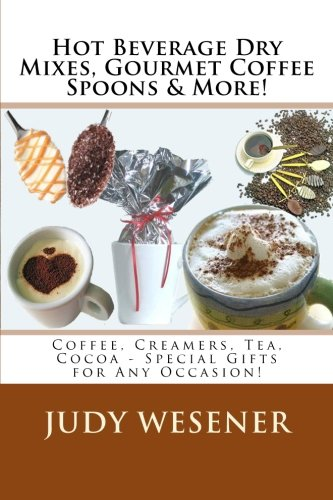 Recipe Hot Cocoa Gourmet (Hot Beverage Dry Mixes, Gourmet Coffee Spoons & More: Coffee, Creamers, Tea, Cocoa - Special Gifts for Any Occasion!)