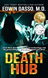 Death Hub: A Jack Bass, MD, Thriller (Jack Bass Black Cloud Chronicles Book 7)